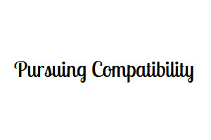 Pursuing Compatibility