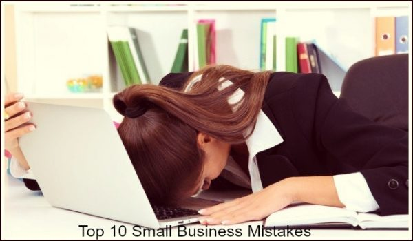 Top 10 Small Business Mistakes